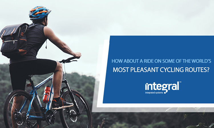 How about a ride on some of the world's most pleasant cycling routes?