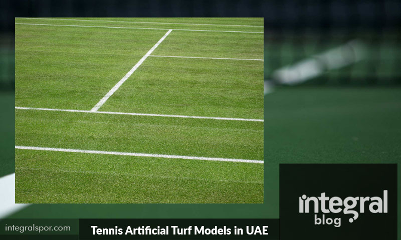 Most Preferred Tennis Artificial Turf Models in UAE